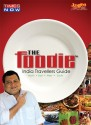 The Foodie - India Travellers Guide: Av Media