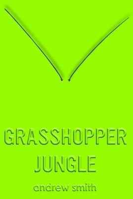 Grasshopper Jungle price comparison at Flipkart, Amazon, Crossword, Uread, Bookadda, Landmark, Homeshop18