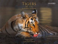 Tigers / My Life Ranthambhore And Beyond: Book
