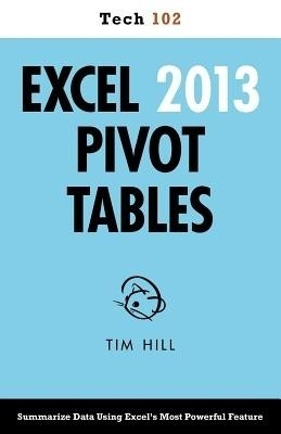 Excel 2013 Pivot Tables (Tech 102) price comparison at Flipkart, Amazon, Crossword, Uread, Bookadda, Landmark, Homeshop18
