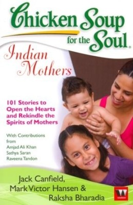 Chicken Soup for the Soul: Indian Mothers price comparison at Flipkart, Amazon, Crossword, Uread, Bookadda, Landmark, Homeshop18