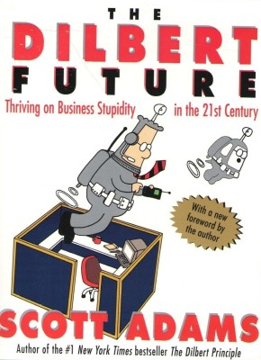 The Dilbert Future: Thriving on Stupidity in the 21st Century price comparison at Flipkart, Amazon, Crossword, Uread, Bookadda, Landmark, Homeshop18