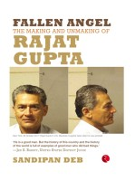 Fallen Angel: The Making and Unmaking of Rajat Gupta: Book