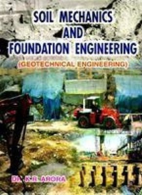 Buy Soil Mechanics and Foundation Engineering (Geotechnical Engineering): Book