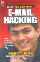 Even You Can Hack: E-Mail Hacking 1st  Edition: Book