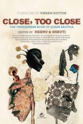 Close, Too Close: The Tranquebar Book of Queer Erotica price comparison at Flipkart, Amazon, Crossword, Uread, Bookadda, Landmark, Homeshop18