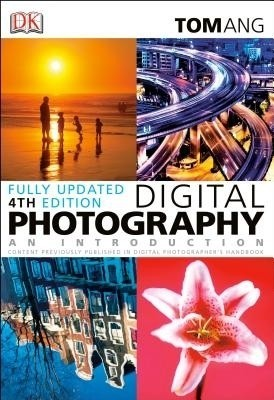 Digital Photography: An Introduction (Fourth Edition) price comparison at Flipkart, Amazon, Crossword, Uread, Bookadda, Landmark, Homeshop18