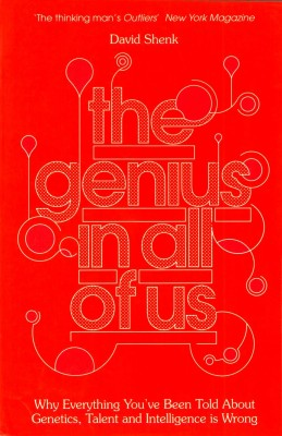 Buy The Genius in all of us : Why Everything You've Been Told About Genetics, Talent And Intelligence Is Wrong: Book