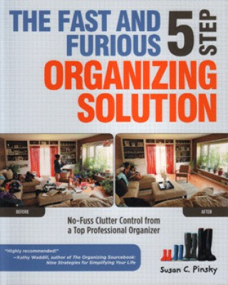 The Fast and Furious 5 Step Organizing Solution: No-Fuss Clutter Control from a Top Professional Organizer price comparison at Flipkart, Amazon, Crossword, Uread, Bookadda, Landmark, Homeshop18