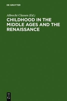 Childhood in the Middle Ages and the Renaissance: The Results of a Paradigm Shift in the History of Mentality price comparison at Flipkart, Amazon, Crossword, Uread, Bookadda, Landmark, Homeshop18