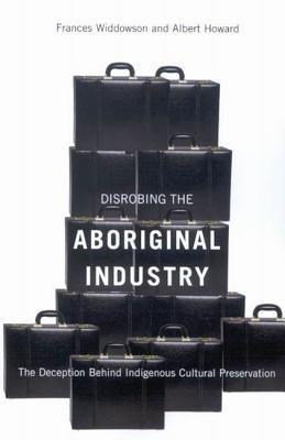 Disrobing the Aboriginal Industry: The Deception Behind Indigenous Cultural Preservation price comparison at Flipkart, Amazon, Crossword, Uread, Bookadda, Landmark, Homeshop18