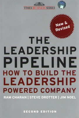 Buy The Leadership Pipeline: How To Build The Leadership Powered Company, 2Nd Ed 2 Edition: Book