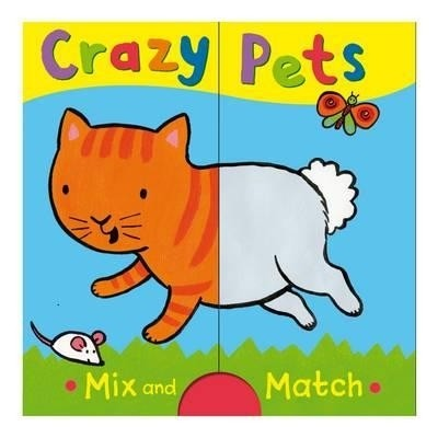 Crazy Pets Mix And Match By Emily Bolam Buy Paperback Edition At Best Prices In India