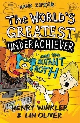 The World's Greatest Underachiever and the Mutant Moth. by Henry Winkler, Lin Oliver price comparison at Flipkart, Amazon, Crossword, Uread, Bookadda, Landmark, Homeshop18