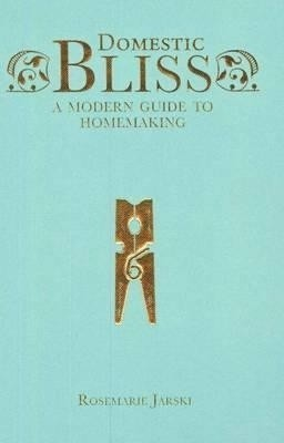 Domestic Bliss: A Modern Guide to Homemaking price comparison at Flipkart, Amazon, Crossword, Uread, Bookadda, Landmark, Homeshop18