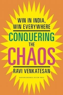 Buy Conquering the Chaos: Win in India, Win Everywhere: Book