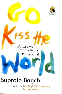 Buy Go Kiss The World: Life Lessions For The Young Professional: Book