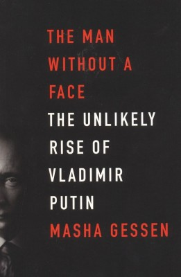 Buy The Man Without A Face: The Unlikely Rise Of Vladimir Putin Export ed Edition: Book