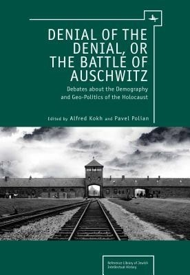 Denial of the Denial, or the Battle of Auschwitz price comparison at Flipkart, Amazon, Crossword, Uread, Bookadda, Landmark, Homeshop18