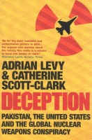 Deception: Pakistan, the United States and the Global Nuclear Weapons Consipracy: Book