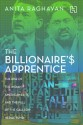 The Billionaires Apprentice : The Rise of the Indian - American Elite and the Fall of the Galleon Hedge Fund: Book