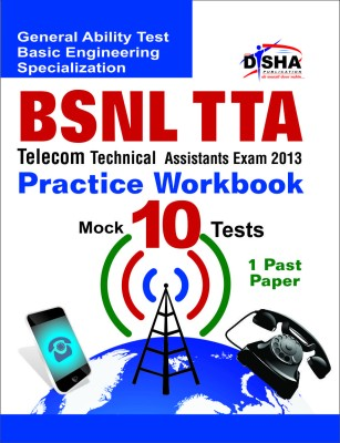 Buy BSNL TTA Telecom Technical Assistants Exam 2013 Practice Workbook: General Ability Test Basic Engineering Specialization (10 Mock Tests + 1 Past Paper): Book
