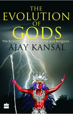 Buy The Evolution of Gods: The Scientific Origin of Divinity And Religions: Book