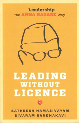 Buy Leading Without Licence: Leadership The Anna Hazare Way: Book