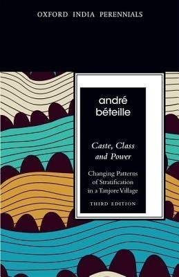 Buy Caste, Class And Power: Changing Patterns of Stratification In A Tanjore Village 3rd Edition 3rd Edition: Book