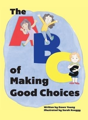 The ABCs of Making Good Choices price comparison at Flipkart, Amazon, Crossword, Uread, Bookadda, Landmark, Homeshop18
