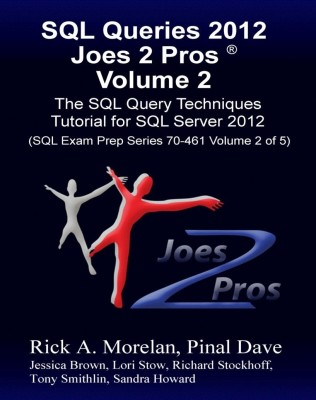 Buy SQL Queries 2012 Joes 2 Pros: The SQL Query Techniques Tutorial for SQL Server 2012 (Volume - 2): Book