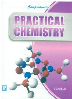 Comprehensive Practical Chemistry (Class XI) New Edition: Book