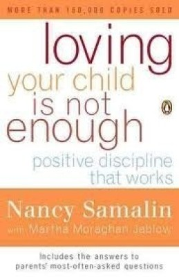 Buy Loving Your Child is Not Enough : Positive Discipline That Works Revised Edition: Book
