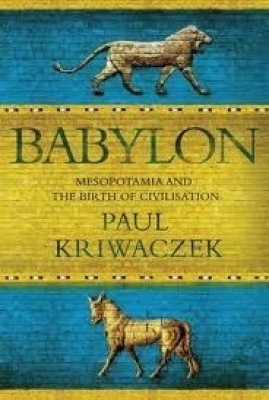 Babylon: Mesopotamia and the Birth of Civilization price comparison at Flipkart, Amazon, Crossword, Uread, Bookadda, Landmark, Homeshop18