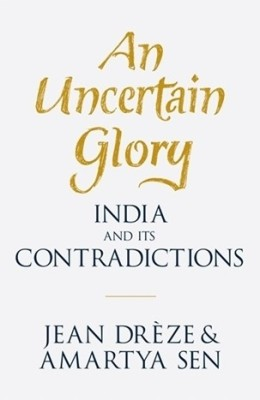 Buy An Uncertain Glory : India and its contradictions: Book