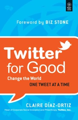 Twitter for Good: Change the World One Tweet at a Time 1st Edition price comparison at Flipkart, Amazon, Crossword, Uread, Bookadda, Landmark, Homeshop18