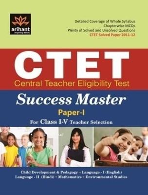 Buy CTET Central Teacher Eligibility Test Success master: Teacher Selection for Class I - V (Paper - I) 1st Edition: Book