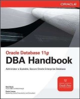 Oracle Database 11g DBA Handbook 1st Edition: Book