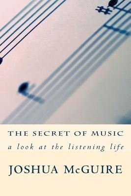 The Secret of Music: A Look at the Listening Life price comparison at Flipkart, Amazon, Crossword, Uread, Bookadda, Landmark, Homeshop18