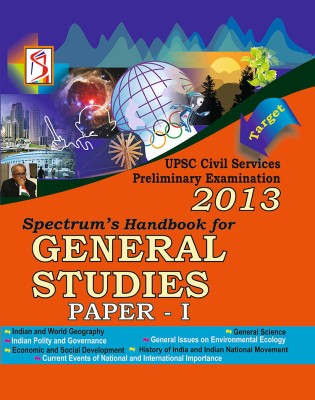 Buy Target Spectrum's Handbook for General Studies: UPSC Civil Services Preliminary Examination 2013 (Paper - 1) 23rd  Edition: Book