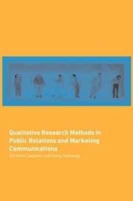 Qualitative Research Methods in Public Relations and Marketing Communications price comparison at Flipkart, Amazon, Crossword, Uread, Bookadda, Landmark, Homeshop18