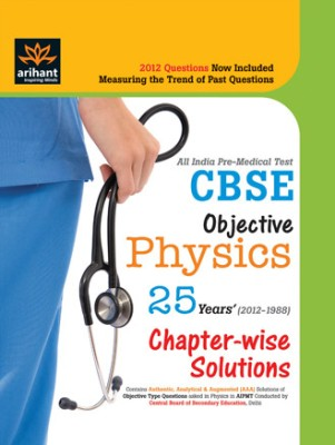 Buy All India Pre-Medical Tests CBSE Objective Physics 25 Years' Chapter Wise Solutions 1st Edition: Book