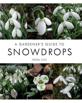 A Gardener's Guide to Snowdrops price comparison at Flipkart, Amazon, Crossword, Uread, Bookadda, Landmark, Homeshop18
