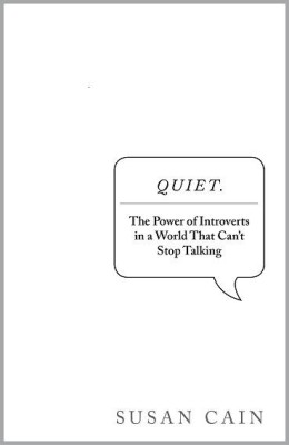 Buy Quiet: The Power of Introverts in a World That Can't Stop Talking: Book