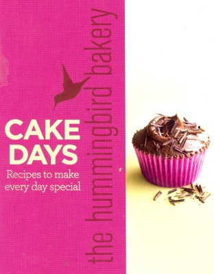 The Hummingbird Bakery Cake Days : Recipes to Make Every Day Special price comparison at Flipkart, Amazon, Crossword, Uread, Bookadda, Landmark, Homeshop18