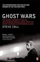 Ghost Wars : The Secret History of the CIA, Afghanistan and Bin Laden from the Soviet Invasion to September 10, 2001: Book