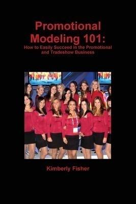 Promotional Modeling 101: How to Easily Succeed in Promotional Modeling price comparison at Flipkart, Amazon, Crossword, Uread, Bookadda, Landmark, Homeshop18