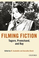 Filming Fiction: Tagore, Premchand, and Ray: Book