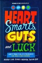 Heart, Smarts, Guts, and Luck: What It Takes to Be an Entrepreneur and Build a Great Business: Book