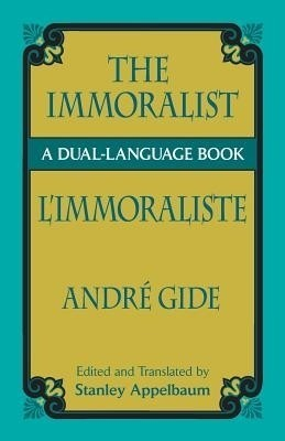 the immoralist by andr gide novel An introduction to the immoralist by andré gide learn about the book and the  historical context in which it was written.
